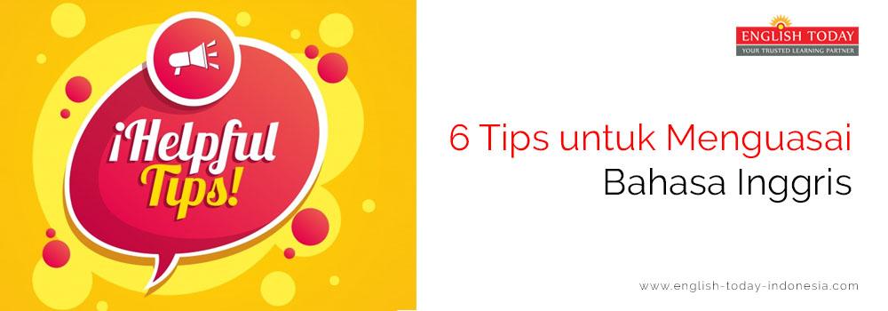6 Tips untuk Menguasai Bahasa Inggris